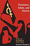 Badran, Margot: Feminists, Islam and Nation: Gender and the Making of Modern Egypt