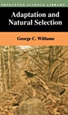 Adaptation and Natural Selection by George…