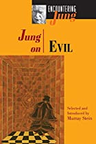 Jung on Evil by Carl Jung