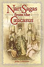Nart Sagas from the Caucasus by John…