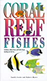 Myers, Robert: Coral Reef Fishes: Caribbean, Indian Ocean, and Pacific Ocean  Including the Red Sea