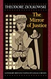 Ziolkowski, Theodore: The Mirror of Justice: Literary Reflections of Legal Crises