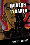 Chirot, Daniel: Modern Tyrants: The Power and Prevalence of Evil in Our Age