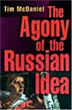 McDaniel, Tim: The Agony of the Russian Idea