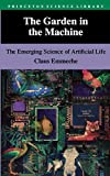 Emmeche, Claus: The Garden in the Machine: The Emerging Science of Artificial Life