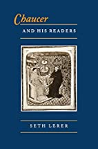 Chaucer and His Readers by Seth Lerer