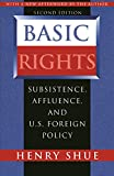 Shue, Henry: Basic Rights: Subsistence, Affluence, and U.S. Foreign Policy