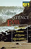 Levenson, Jon D.: Creation and the Persistence of Evil: The Jewish Drama of Divine Omnipotence