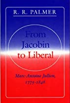 From Jacobin to Liberal by R. R. Palmer