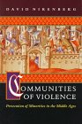 David Nirenberg: Communities of Violence: Persecution of Minorities in the Middle Ages