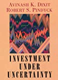 Avinash K. Dixit: Investment under Uncertainty