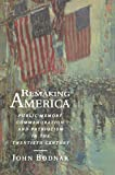 Bodnar, John: Remaking America: Public Memory, Commemoration, and Patriotism in the Twentieth Century