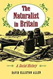 Allen, David Elliston: The Naturalist in Britain: A Social History