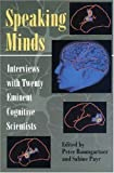 Baumgartner, Peter: Speaking Minds: Interviews With Twenty Eminent Cognitive Scientists