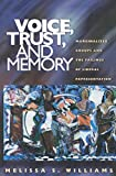 Williams, Melissa S.: Voice, Trust, and Memory: Marginalized Groups and the Failings of Liberal Representation