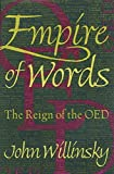 Willinsky, John: Empire of Words: The Reign of the Oed