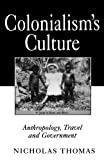 Thomas, Nicholas: Colonialism's Culture: Anthropology, Travel and Government