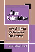 After Colonialism by Gyan Prakash