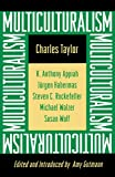 Taylor, Charles: Multiculturalism: Examining the Politics of Recognition
