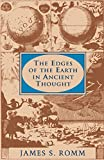 Romm, James S.: The Edges of the Earth in Ancient Thought: Geography, Exploration, and Fiction