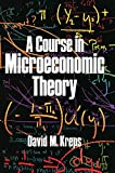 Kreps, David M.: A Course in Microeconomic Theory
