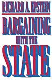 Richard A. Epstein: Bargaining With the State