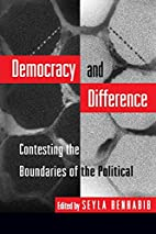 Democracy and Difference: Contesting the…