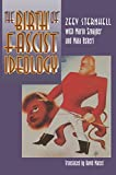 Sternhell, Zeev: The Birth of Fascist Ideology: From Cultural Rebellion to Political Revolution