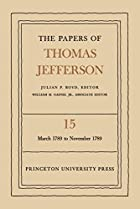 The Papers of Thomas Jefferson, Volume 15:…