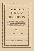 The Papers of Thomas Jefferson, Volume 26:…