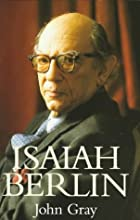 Isaiah Berlin by John Gray