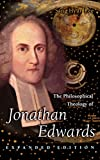 Lee, Sang Hyun: The Philosophical Theology of Jonathan Edwards