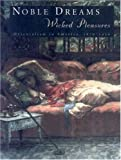 Edwards, Holly: Noble Dreams, Wicked Pleasures: Orientalism in America, 1870-1930
