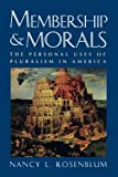 Rosenblum, Nancy L.: Membership and Morals: The Personal Uses of Pluralism in America