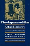 Anderson, Joseph L.: The Japanese Film: Art and Industry