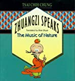 Chung, Tsai Chih: Zhuangzi Speaks: The Music of Nature