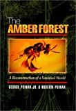 Poinar, Roberta: The Amber Forest: A Reconstruction of a Vanished World