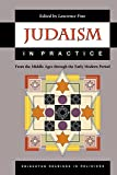 Fine, Lawrence: Judaism in Practice: From the Middle Ages Through the Early Modern Period