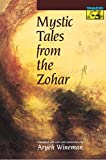 Wineman, Aryeh: Mystic Tales from the Zohar