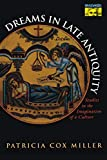 Miller, Patricia Cox: Dreams in Late Antiquity: Studies in the Imagination of a Culture