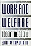 Solow, Robert M.: Work and Welfare