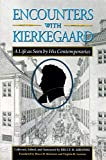 Kirmmse, Bruce H.: Encounters With Kierkegaard: A Life As Seen by His Contemporaries