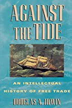 Against the Tide: An Intellectual History of…