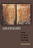 (God) After Auschwitz by Zachary Braiterman