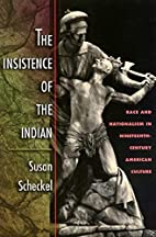 The Insistence of the Indian by Susan…