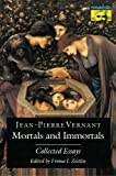 Vernant, Jean-Pierre: Mortals and Immortals: Collected Essays