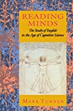 Turner, Mark: Reading Minds: The Study of English in the Age of Cognitive Science