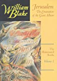 William Blake: Jerusalem (The Illuminated Books of William Blake, Volume 1)