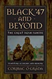 O Grada, Cormac: Black '47 and Beyond: The Great Irish Famine in History, Economy, and Memory