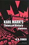 G.A. Cohen: Cohen: Karl Marx'S Theory of History: A Defence (Cloth)